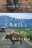 Front cover for the book Lost in My Own Backyard: A Walk in Yellowstone National Park (Crown Journeys) by Tim Cahill