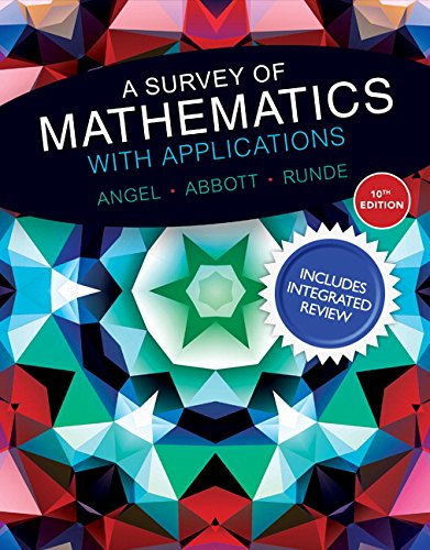 Survey of Mathematics with Applications with Integrated Review, A, Plus MyLab Math Student Access Card and Worksheets (10th Edition)
