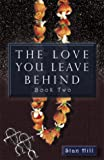 img - for The Love You Leave Behind - Book Two book / textbook / text book
