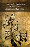 Historical Dictionary of the Early American Republic, Richard Buel, 081085080X