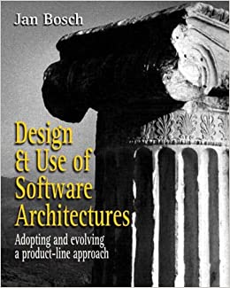 Design and Use of Software Architectures: Adopting and Evolving a Product-Line Approach (ACM Press)