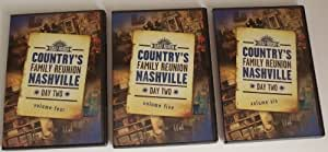 Country's Family Reunion Nashville Day Two Volume Four, Five and Six