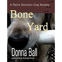 Bone Yard (Raine Stockton Dog Mysteries Book 4)