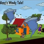 Amy's Windy Tale!: Through the Window Series, Book 1 | Haley Belinda
