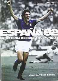 España 82: La historia de nuestro mundial: Amazon.es: Simón ...