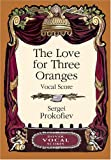 The Love for Three Oranges Vocal Score (Dover Vocal Scores)