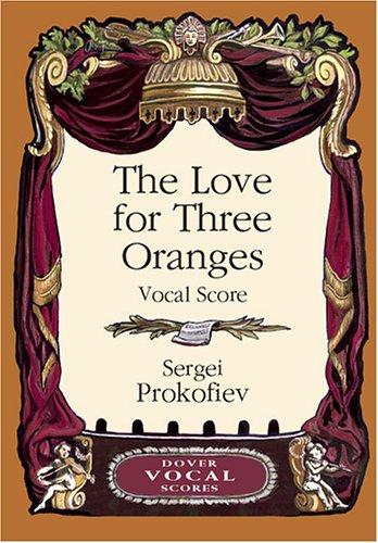 The Love for Three Oranges Vocal Score (Dover Vocal Scores)
