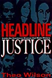 Headline Justice: Inside the Courtroom-The Country's Most Controversial Trials