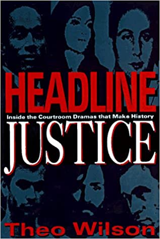 Headline Justice: Inside the Courtroom : The Country's Most