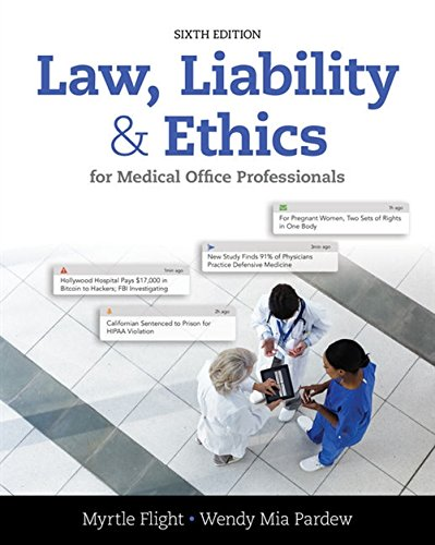 - Law, Liability, and Ethics for Medical Office Professionals