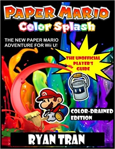 Paper Mario Color Splash The Unofficial Player S Guide Color