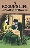 A Rogue's Life, Wilkie Collins, 0486249476