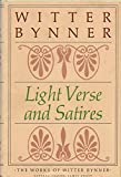 img - for Light Verse and Satires: The Works of Witter Bynner book / textbook / text book