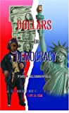 Dollars or Democracy, Yorick Blumenfeld, 141346081X