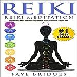 Reiki Meditation: Strengthen Body & Spirit and Increase Energy with Reiki Healing and Meditation  | Faye Bridges