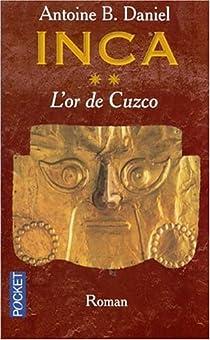 Inca, tome 2 : L'Or de Cuzco par Daniel