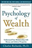 img - for The Psychology of Wealth: Understand Your Relationship with Money and Achieve Prosperity (Business Books) book / textbook / text book