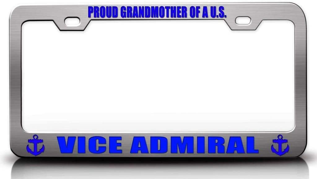 Custom Brother - Proud Grandmother of A U S VICE Admiral Navy Steel Metal License Plate Frame Ch
