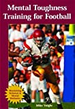 Mental Toughness Training for Football, Mike Voight, 1585189227