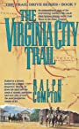 The Virginia City Trail: The Trail Drive, Book 7 (Ralph Compton Novels)