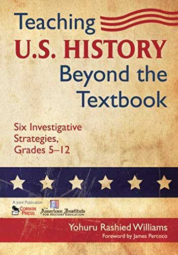 Teaching U.S. History Beyond the Textbook: Six Investigative Strategies, Grades 5-12 (NULL)
