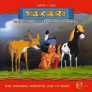 Das schnellste Tier der Prärie (Yakari 26) Hörspiel