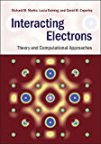 Interacting Electrons: Theory and Computational Approaches (English Edition)