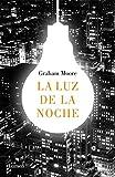 img - for La luz de la noche /The Last Days of Night (Spanish Edition) book / textbook / text book