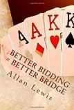 Better Bidding = Better Bridge, Allan Lewis, 1493660942