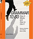 Grammar to Go : How It Works and How to Use It, Waugh, Jack and Linsky, Karen , 0618639489