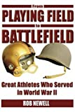 From Playing Field to Battlefield, Rob Newell, 1591146208