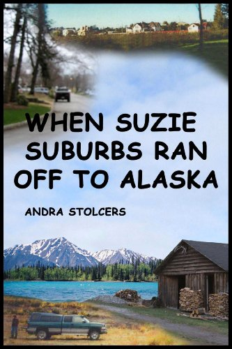 When Suzie Suburbs Ran Off to Alaska