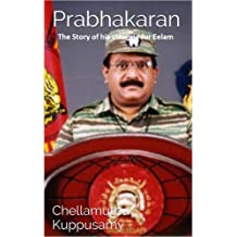 Prabhakaran: The Story of his struggle for Eelam