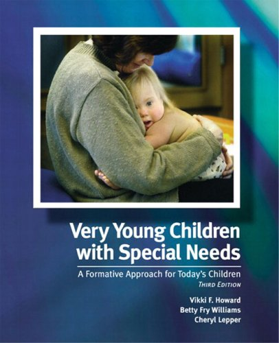 Very Young Children with Special Needs: A Formative Approach for Today's Children (3rd Edition)