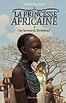 La princesse africaine, tome 1 : Sur la route de Zimbaboué par Mouchard