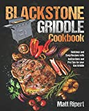 Blackstone Griddle Cookbook: Delicious and Easy