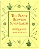 Plant Between Sun and Earth, G. Adams, 0394712315