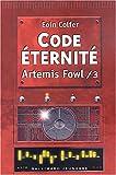 vignette de 'Artemis Fowl n° 3<br /> Code éternité (Eoin Colfer)'