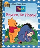 Eeyore Be Happy, Don Ferguson, A. A. Milne, 030700645X