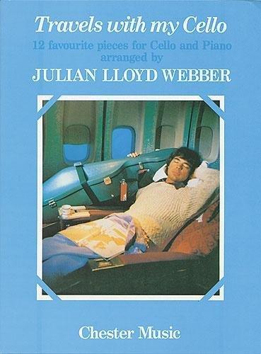 Travels With My Cello. Sheet Music for Cello, Piano Accompaniment Ed: Julian Lloyd Webber Chester Music Ltd CELLO & PIANO