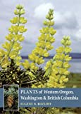 img - for Plants of Western Oregon, Washington & British Columbia book / textbook / text book