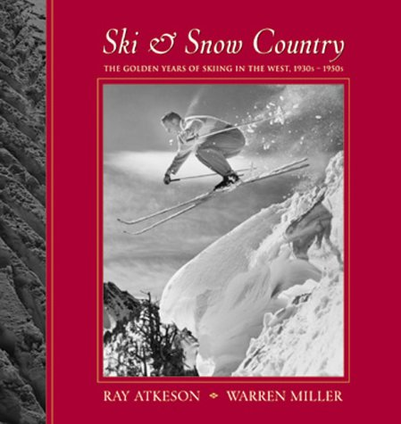 - Ski & Snow Country: The Golden Years of Skiing in the West, 1930s-1950s
