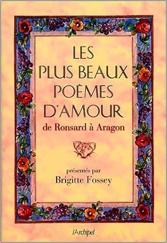 Les Plus Beaux Poemes Damour De Ronsard à Aragon Archipel