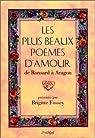 Les Plus Beaux Poèmes d'amour de Ronsard à Aragon par Fossey