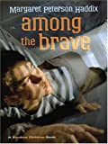 Among the Brave, Margaret Peterson Haddix, 0786269596