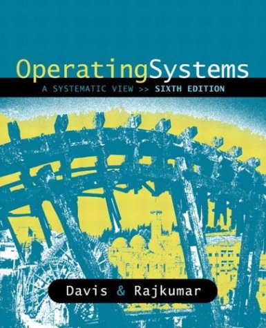 Operating Systems: A Systematic View (6th Edition) by Pearson