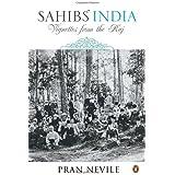 Sahibs India: Vignettes of the Raj [Nov 01, 2010] Pran Nevile