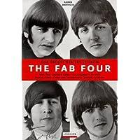The Fab Four - Das grosse Beatles-Lexikon: John, Paul, George & Ringo - aus Liverpool in die Welt. Namen, Fakten, Daten zum berühmtesten Quartett der Sixties