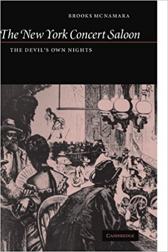 Read online The New York Concert Saloon: The Devil's Own Nights (Cambridge Studies in American Theatre and Drama) PDF, azw (Kindle)