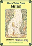 More Tales from Grimm, Wilhelm K. Grimm, 0816649383